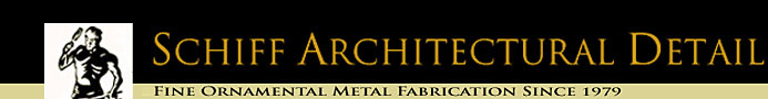 Schiff Architectural Detail | Fine Ornamental Metal Fabrication Since 1979